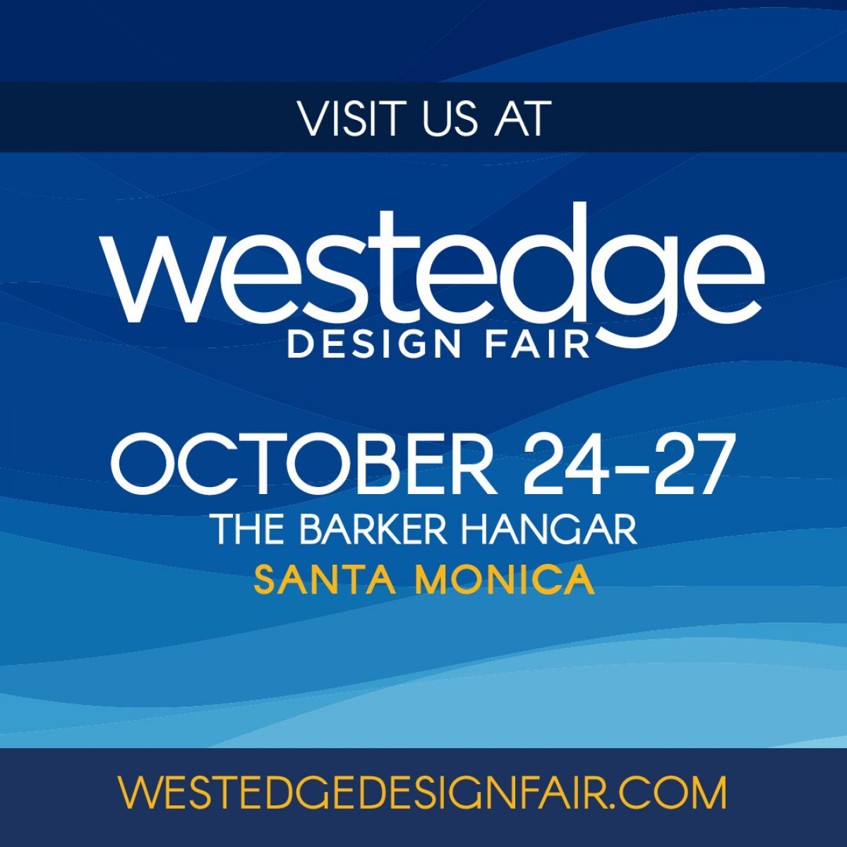 Visit Us at the WestEdge Design Fair